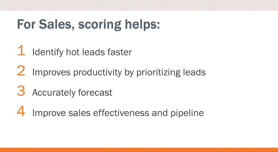 prioritizing leads 3 Accurately forecast