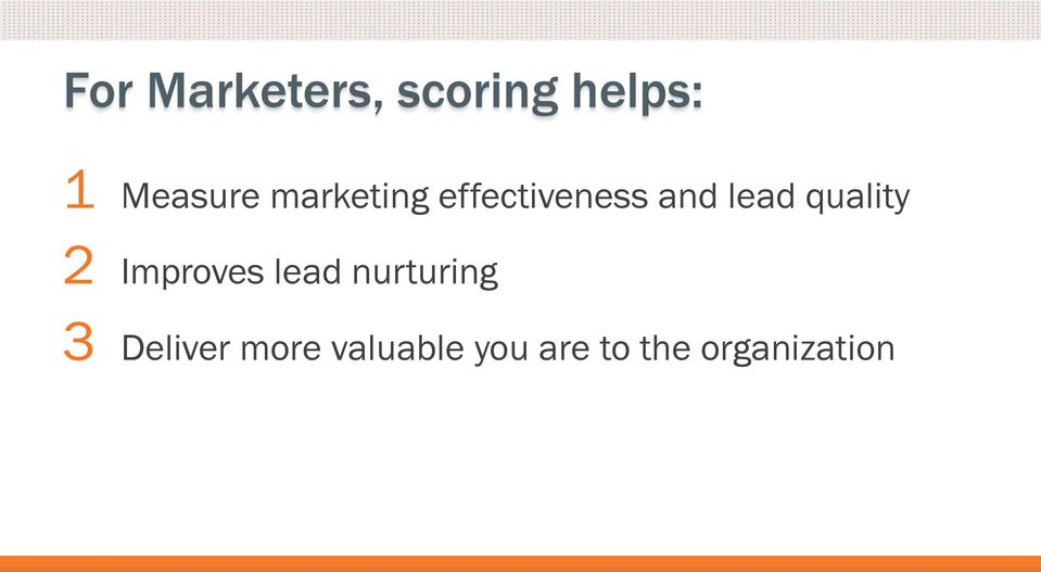quality 2 Improves lead nurturing 3