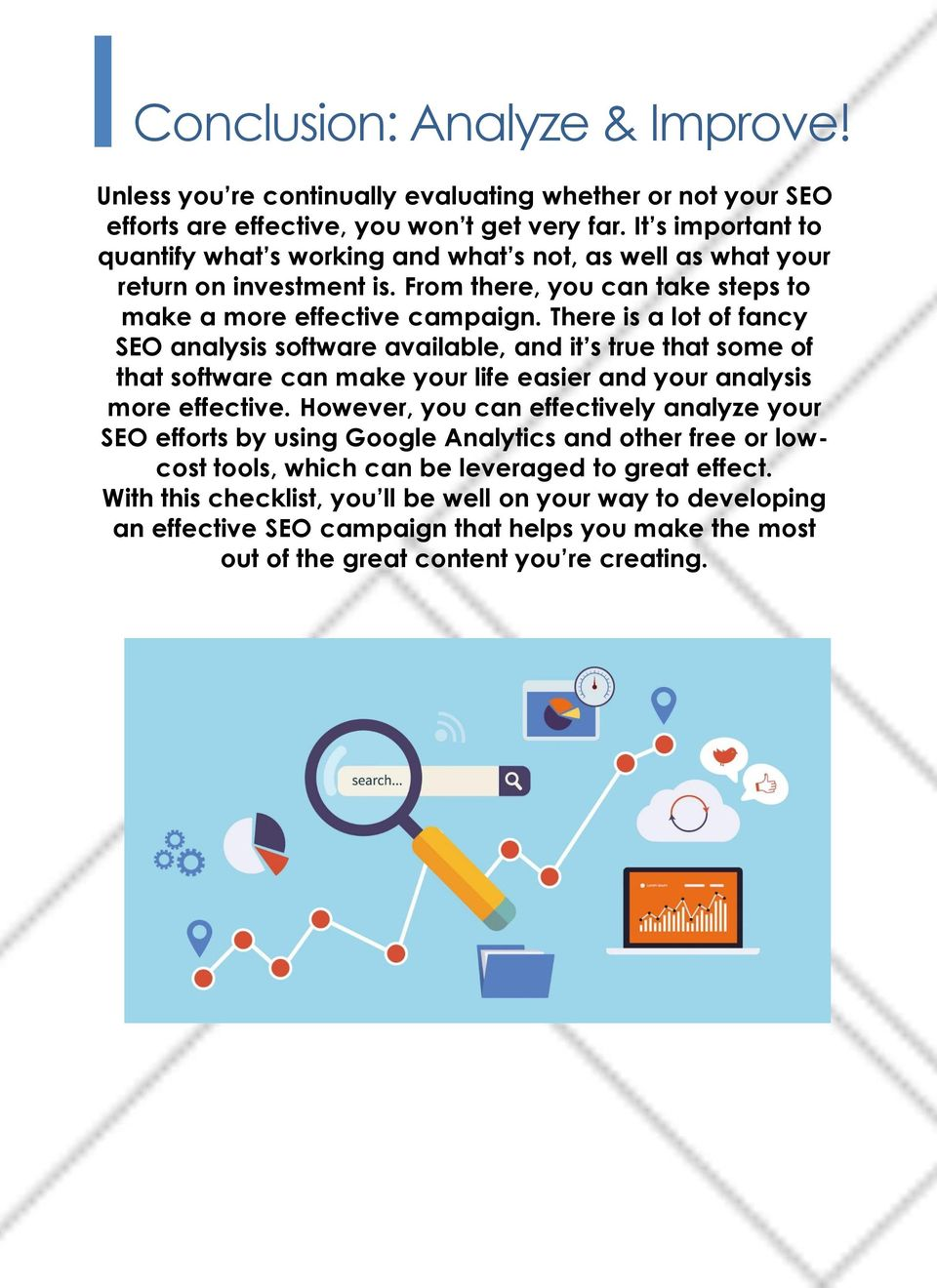 There is a lot of fancy SEO analysis software available, and it s true that some of that software can make your life easier and your analysis more effective.