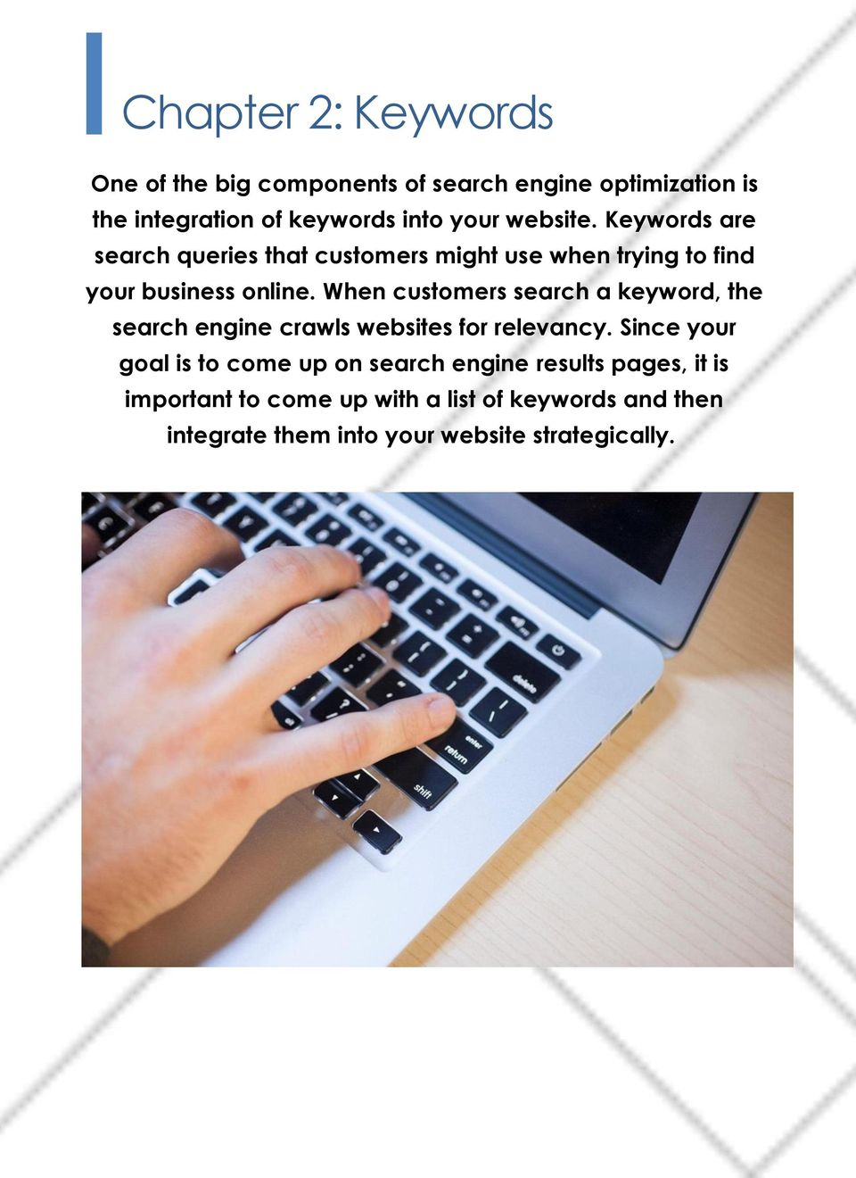 When customers search a keyword, the search engine crawls websites for relevancy.
