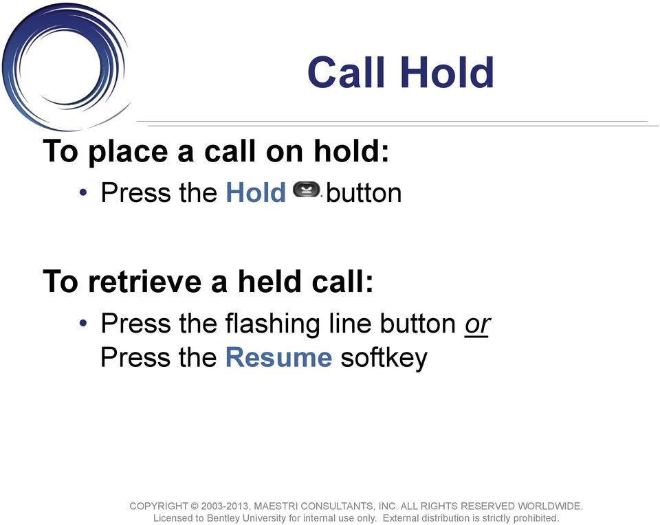 a held call: Press the flashing