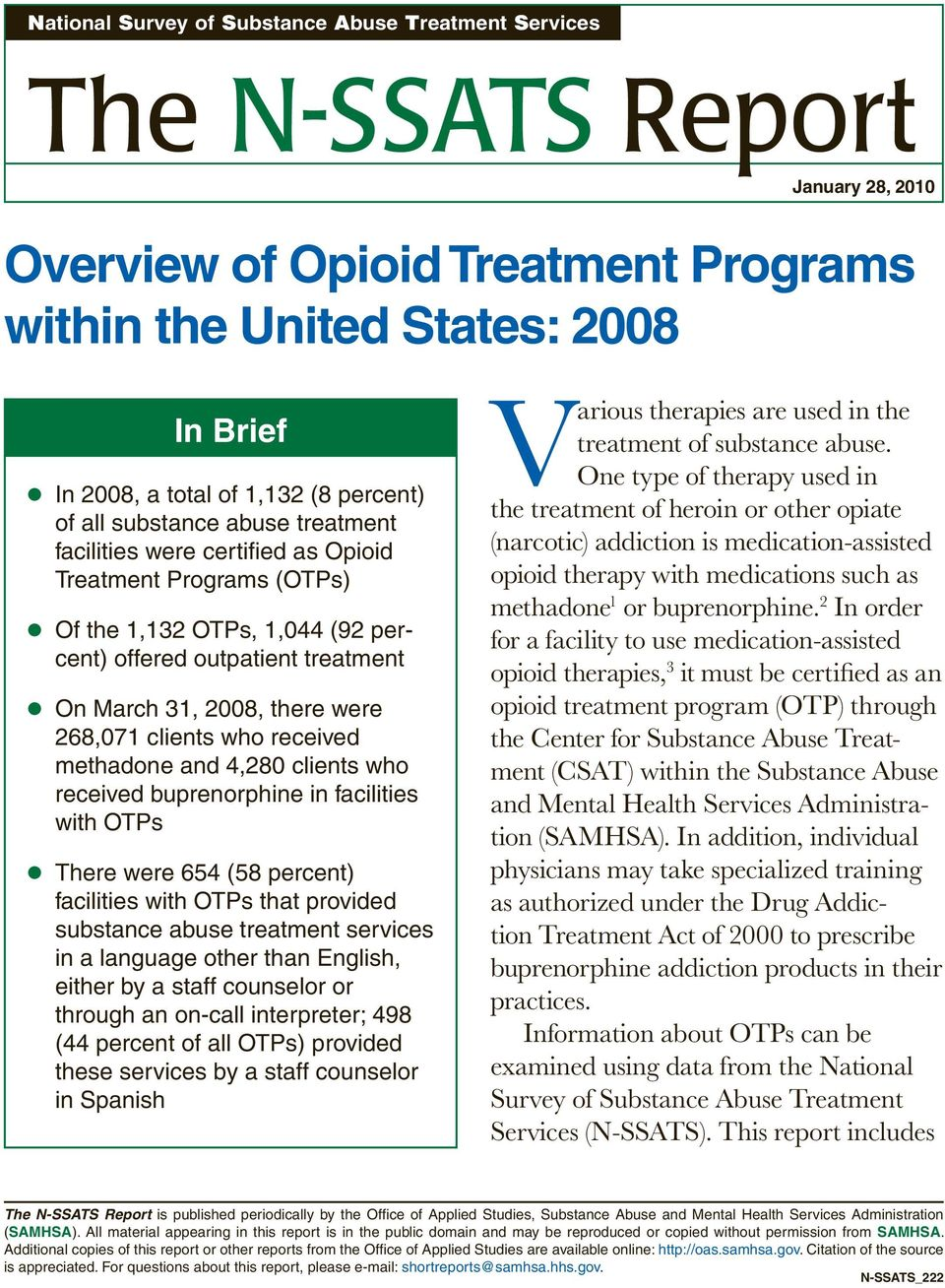 received methadone and 4,280 who received buprenorphine in facilities with OTPs There were 654 (58 facilities with OTPs that provided substance abuse treatment services in a language other than