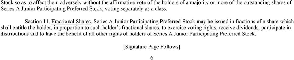Series A Junior Participating Preferred Stock may be issued in fractions of a share which shall entitle the holder, in proportion to such holder s