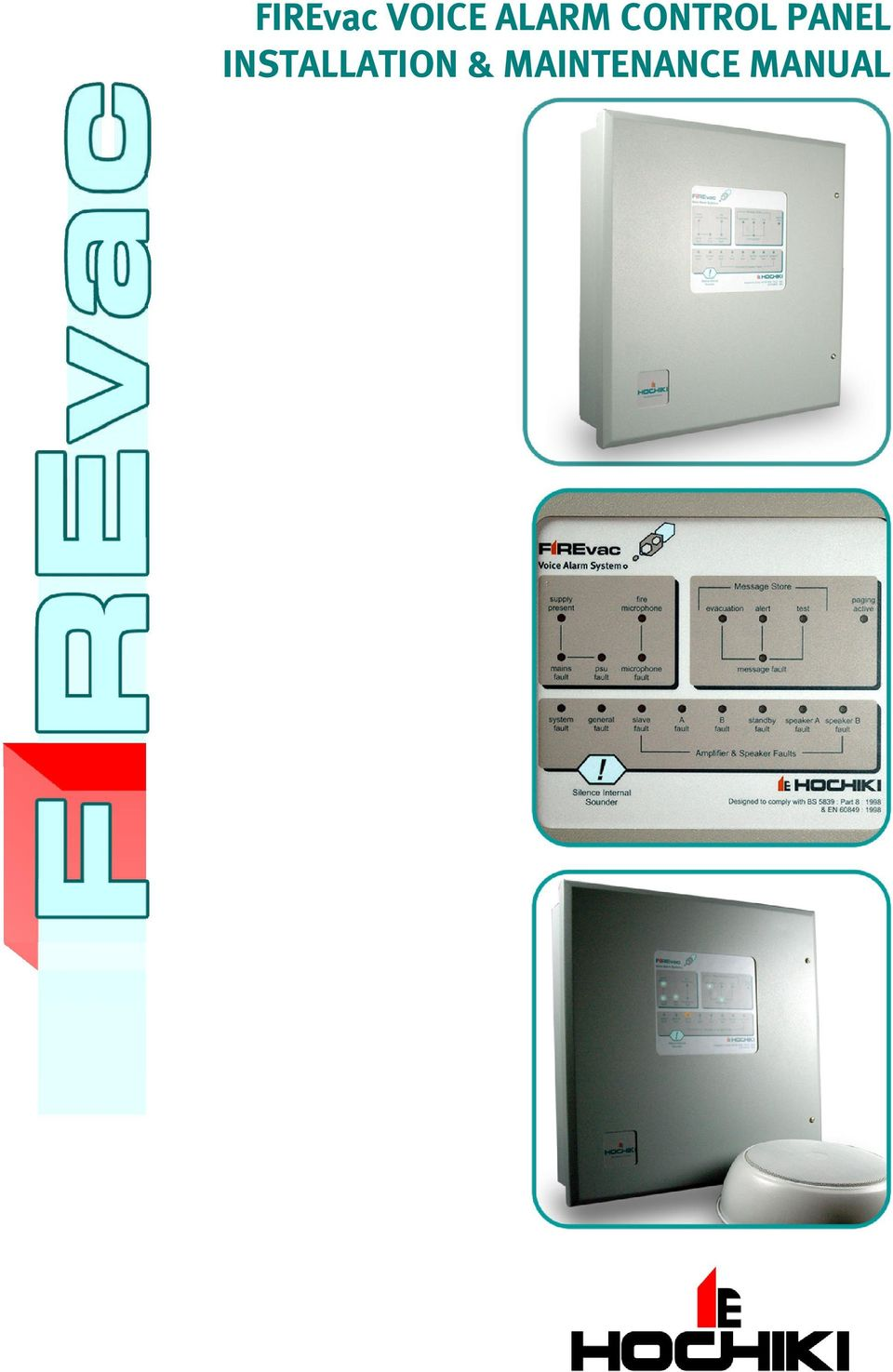 2 Page 2 of 41 FIREvac Voice Alarm Control Panel Installation & Maintenance  Manual This manual details the operation of: FIREvac Voice Alarm Control  Panel ...