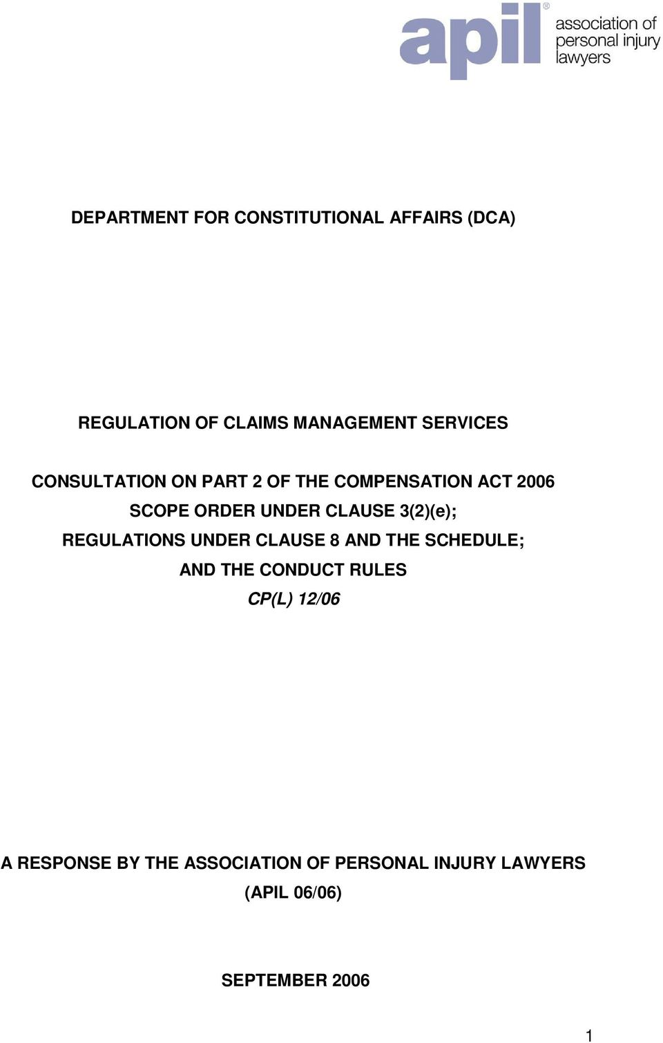 CLAUSE 3(2)(e); REGULATIONS UNDER CLAUSE 8 AND THE SCHEDULE; AND THE CONDUCT RULES