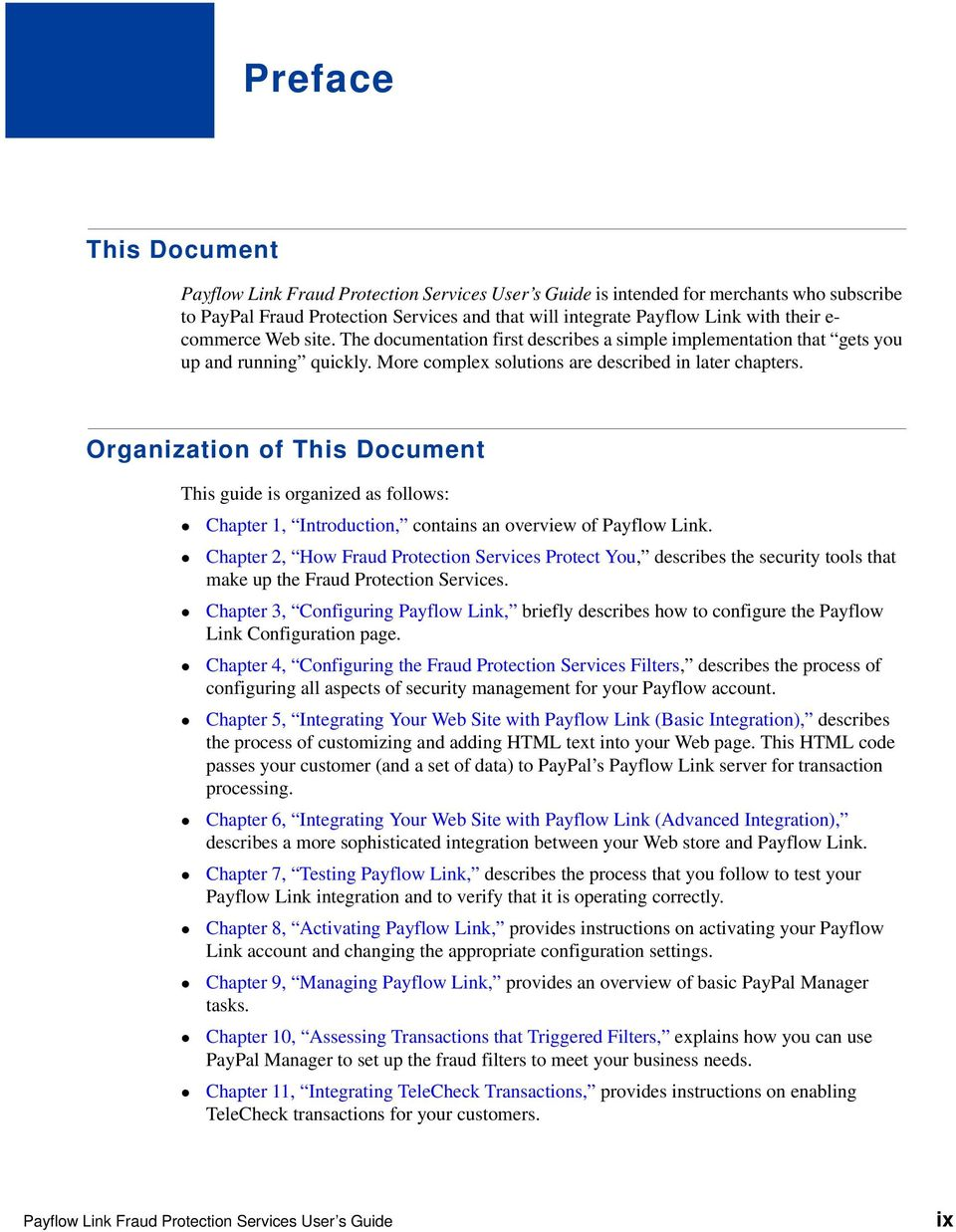 Organization of This Document This guide is organized as follows: Chapter 1, Introduction, contains an overview of Payflow Link.