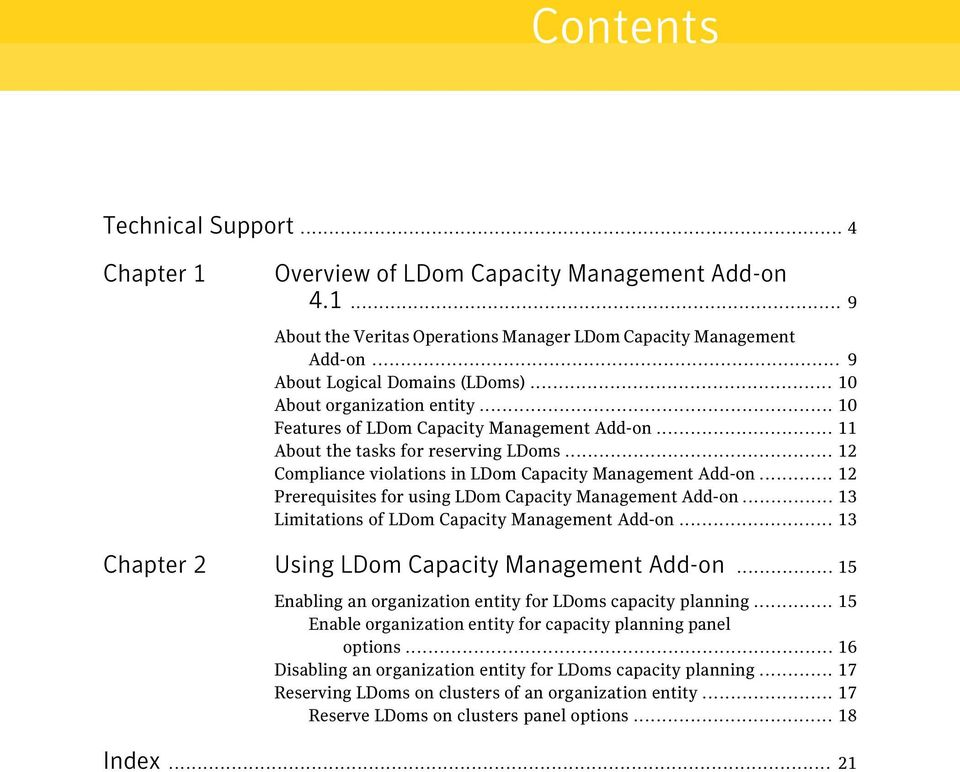 .. 12 Prerequisites for using LDom Capacity Management Add-on... 13 Limitations of LDom Capacity Management Add-on... 13 Chapter 2 Using LDom Capacity Management Add-on.