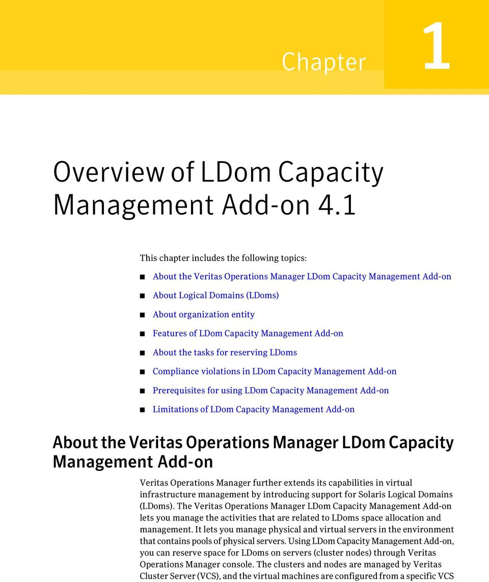Management Add-on About the tasks for reserving LDoms Compliance violations in LDom Capacity Management Add-on Prerequisites for using LDom Capacity Management Add-on Limitations of LDom Capacity