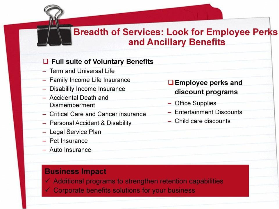 Accident & Disability Legal Service Plan Pet Insurance Auto Insurance Employee perks and discount programs Office Supplies Entertainment