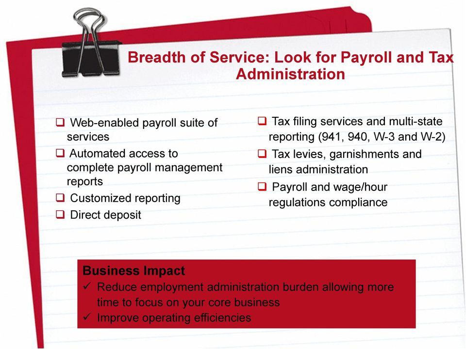 (941, 940, W-3 and W-2) Tax levies, garnishments and liens administration Payroll and wage/hour regulations compliance