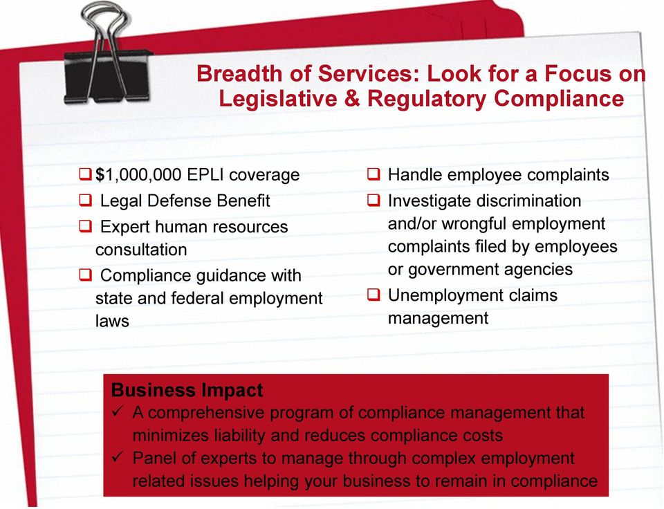 complaints filed by employees or government agencies Unemployment claims management Business Impact A comprehensive program of compliance management that
