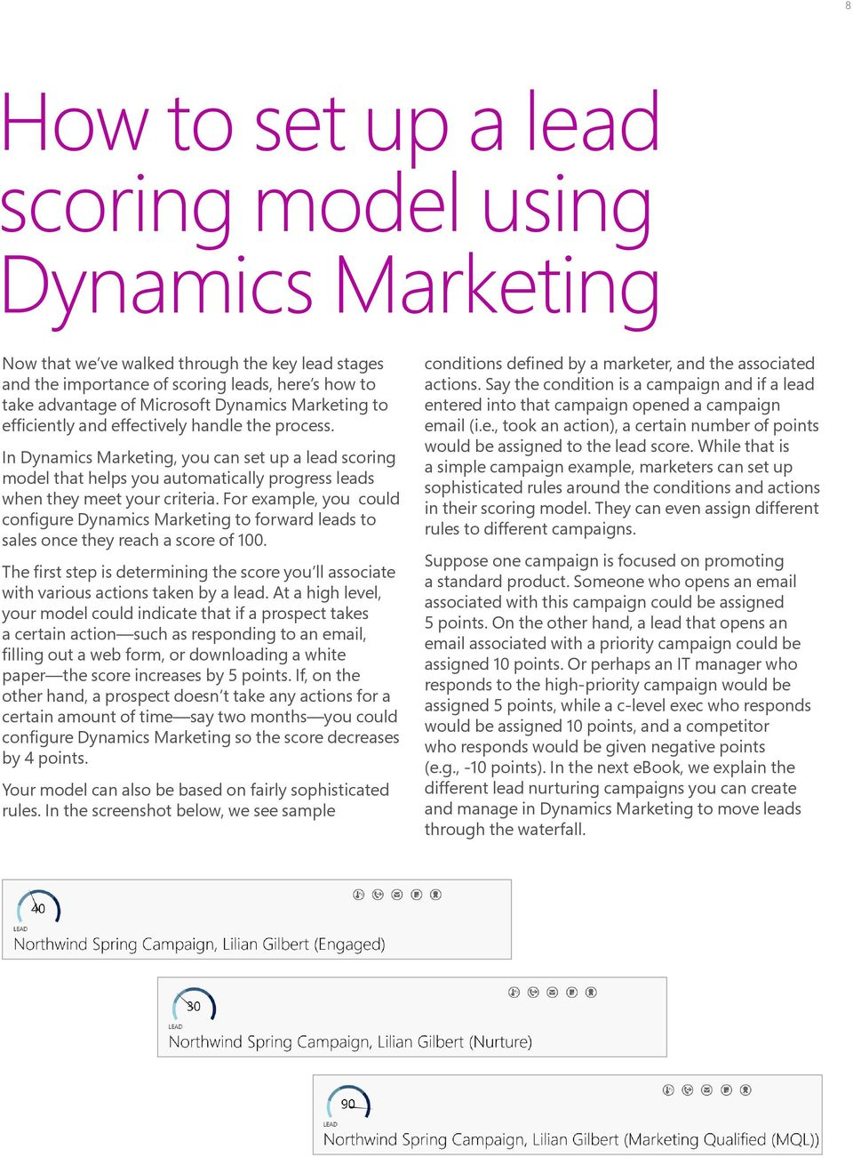 For example, you could configure Dynamics Marketing to forward leads to sales once they reach a score of 100.
