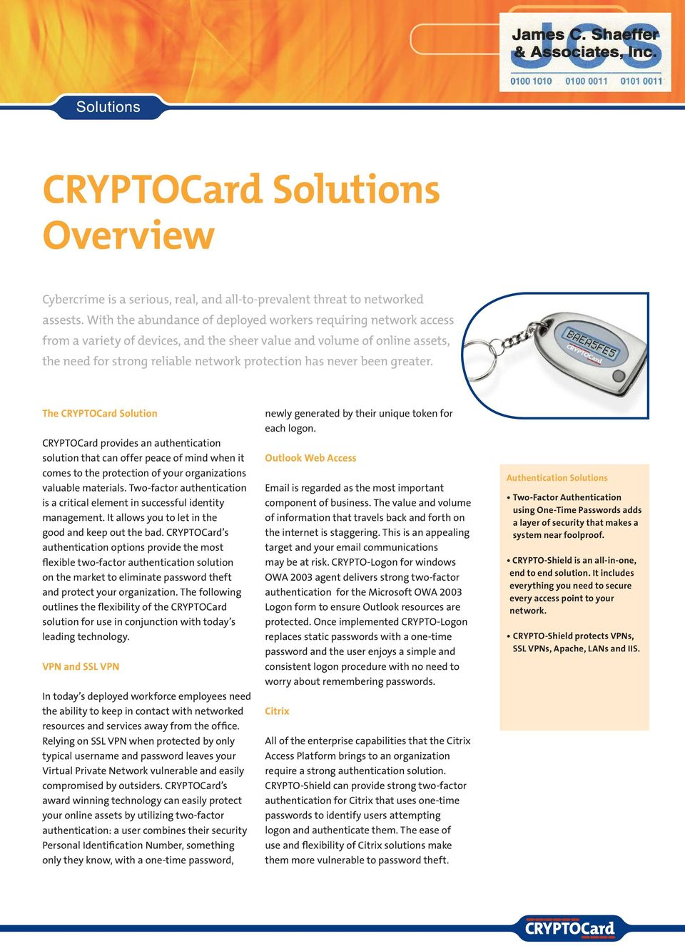 been greater. The CRYPTOCard Solution CRYPTOCard provides an authentication solution that can offer peace of mind when it comes to the protection of your organizations valuable materials.