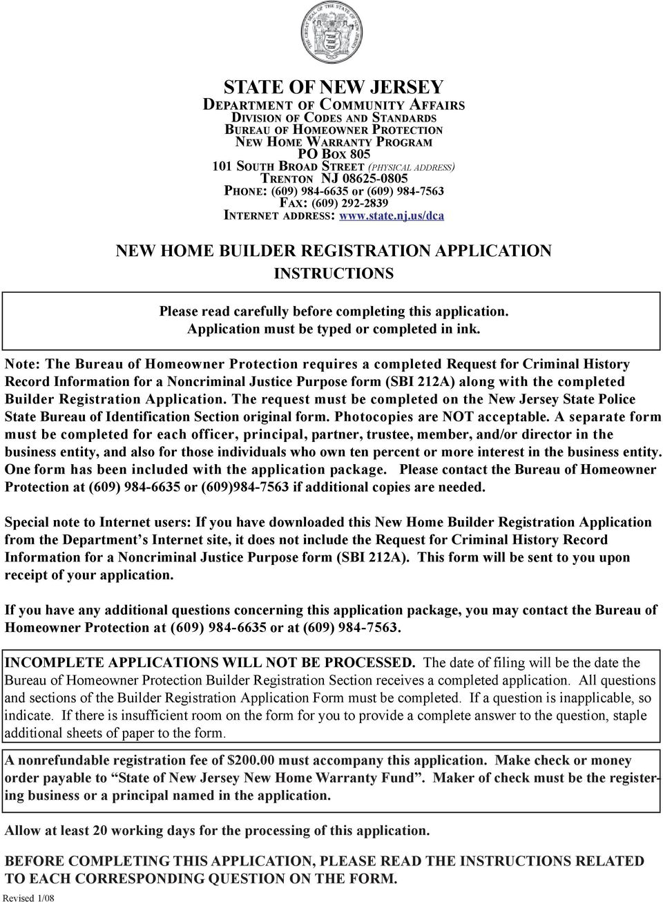 us/dca NEW HOME BUILDER REGISTRATION APPLICATION INSTRUCTIONS Please read carefully before completing this application. Application must be typed or completed in ink.