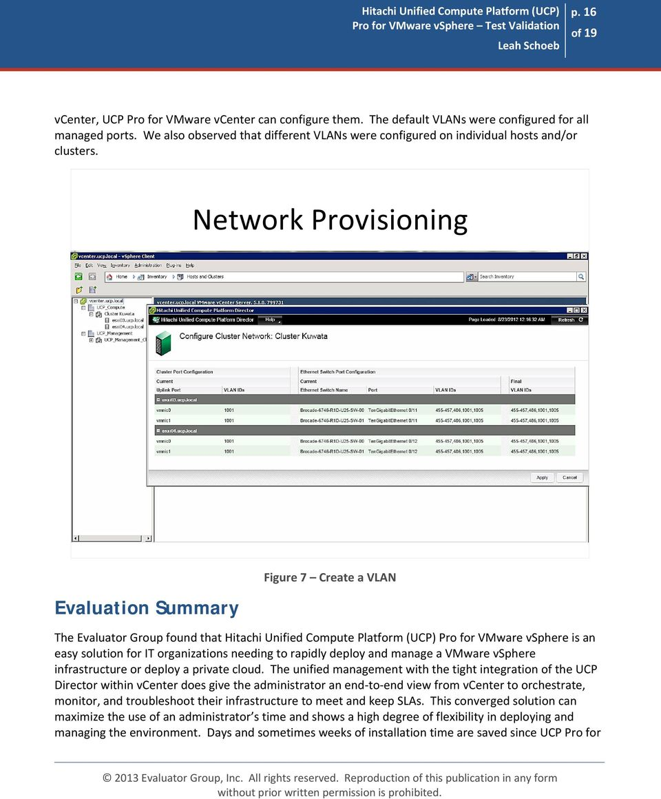 N e tw ork Provisioning Evaluation Summary Figure 7 Create a VLAN The Evaluator Group found that Hitachi Unified Compute Platform (UCP) Pro for VMware vsphere is an easy solution for IT organizations