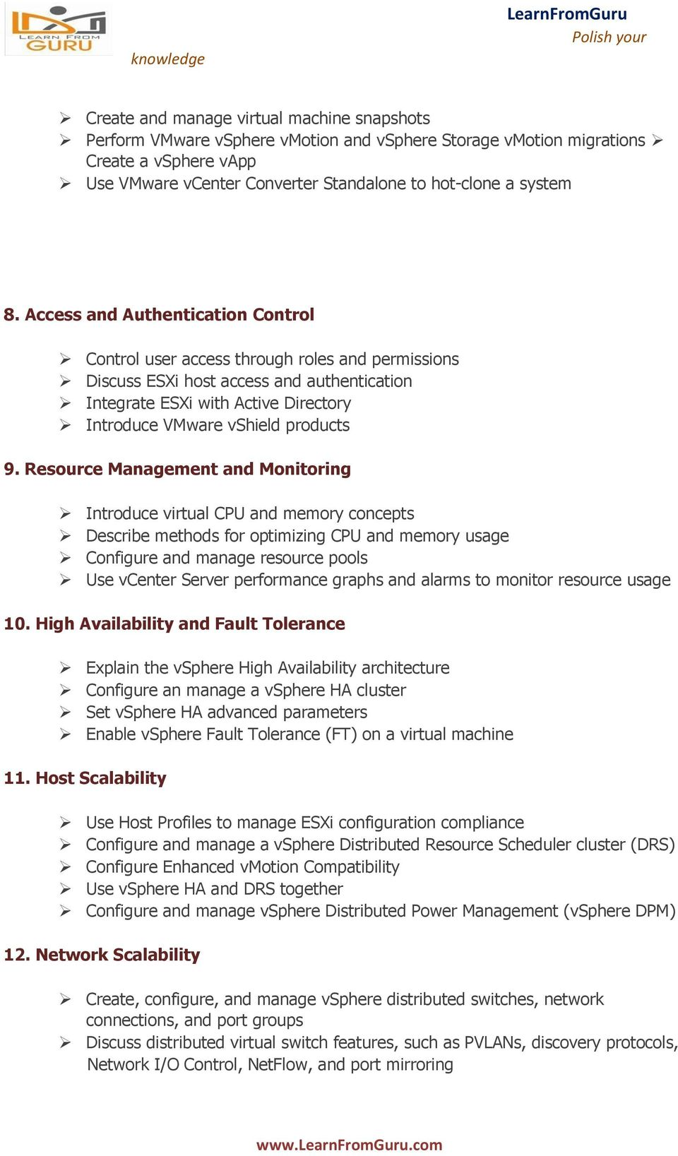 9. Resource Management and Monitoring Introduce virtual CPU and memory concepts Describe methods for optimizing CPU and memory usage Configure and manage resource pools Use vcenter Server performance