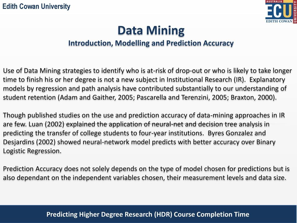 Application of Predictive Analytics to Higher Degree Research Course