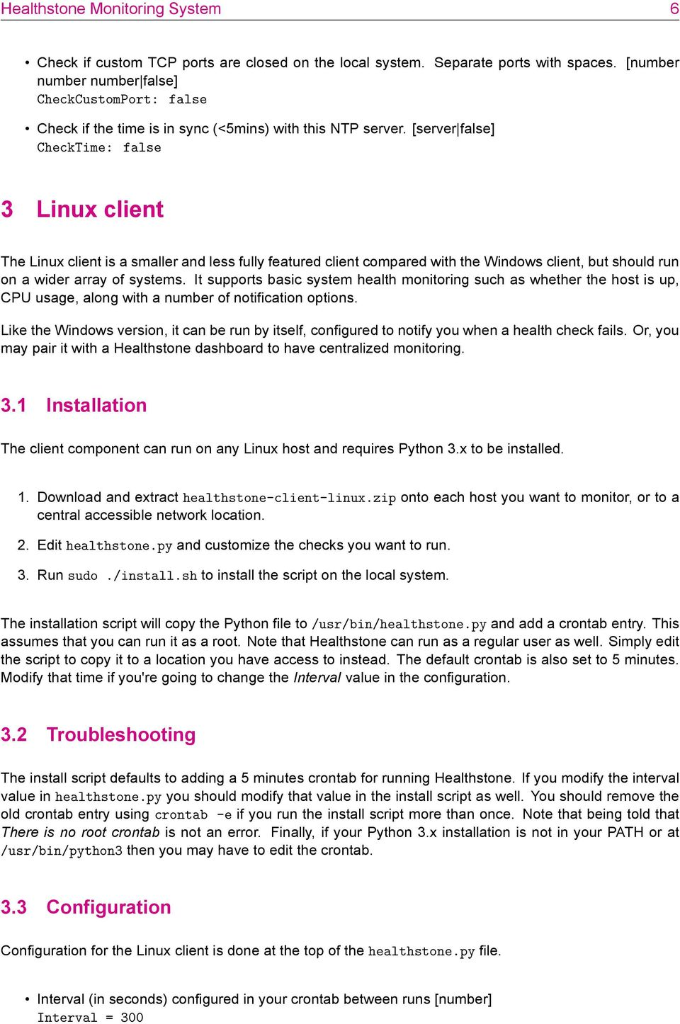 [server false] 3 Linux client The Linux client is a smaller and less fully featured client compared with the Windows client, but should run on a wider array of systems.