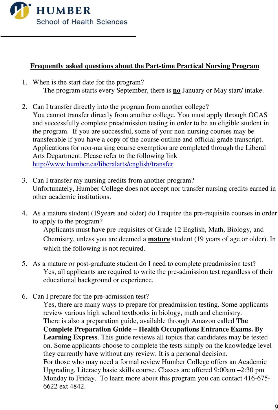 You must apply through OCAS and successfully complete preadmission testing  in order to be an eligible