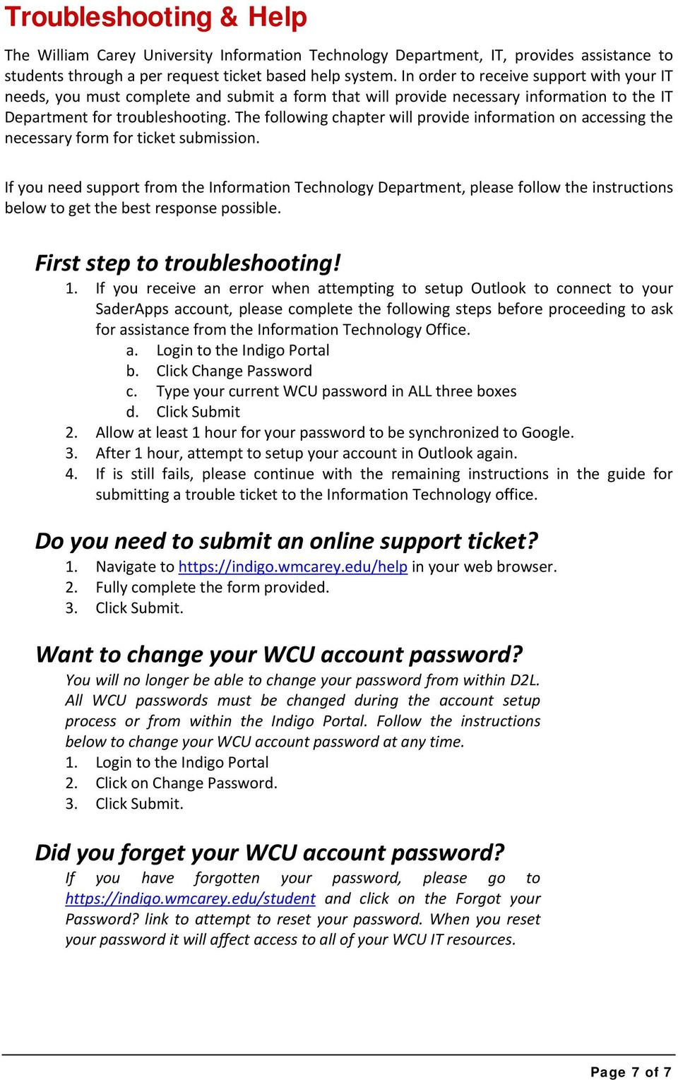 The following chapter will provide information on accessing the necessary form for ticket submission.