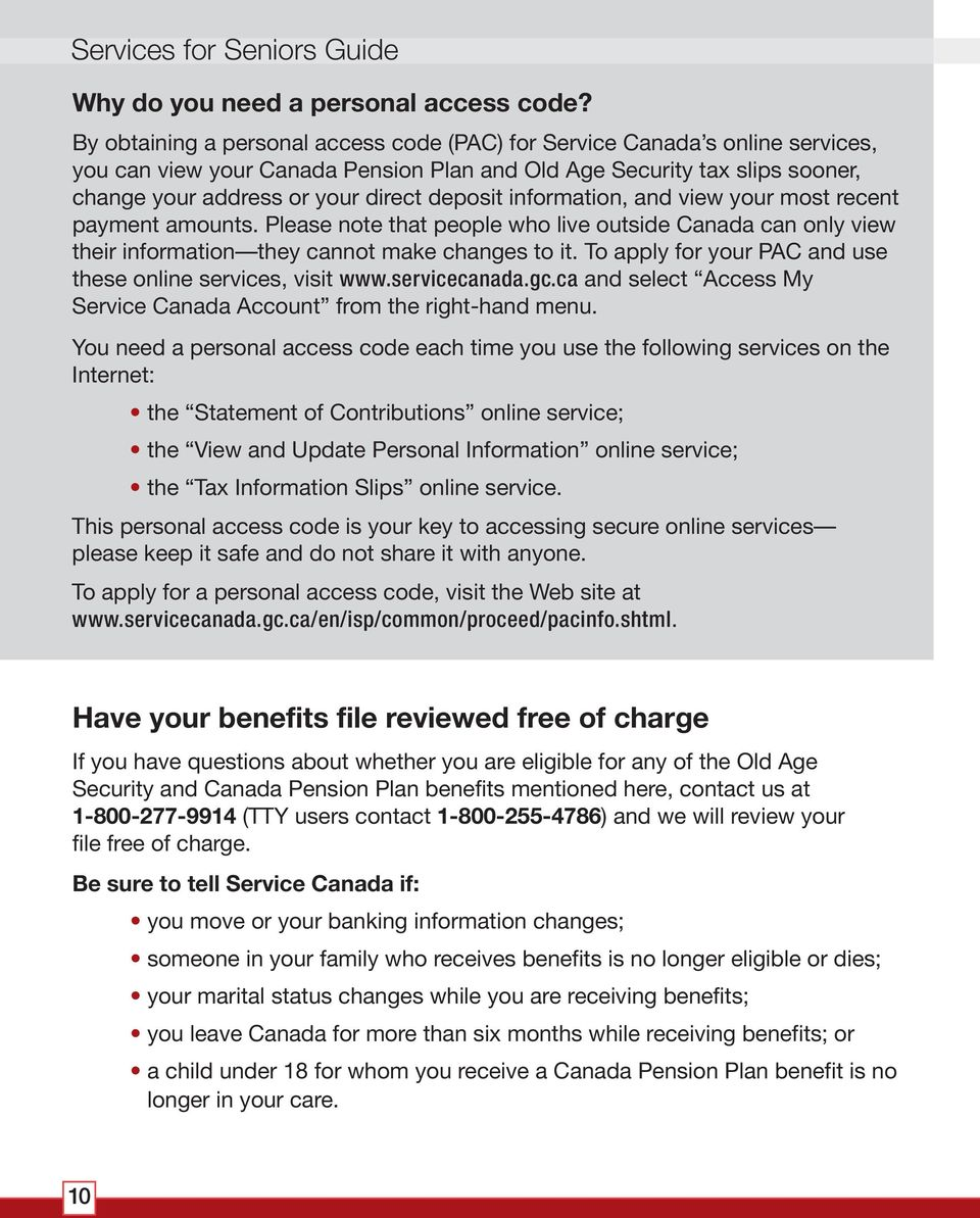 information, and view your most recent payment amounts. Please note that people who live outside Canada can only view their information they cannot make changes to it.