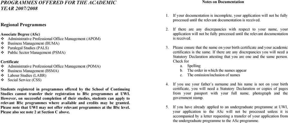 programmes offered by the School of Continuing Studies cannot transfer their registration to BSc programmes at UWI.