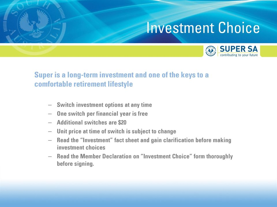 Unit price at time of switch is subject to change Read the Investment fact sheet and gain clarification