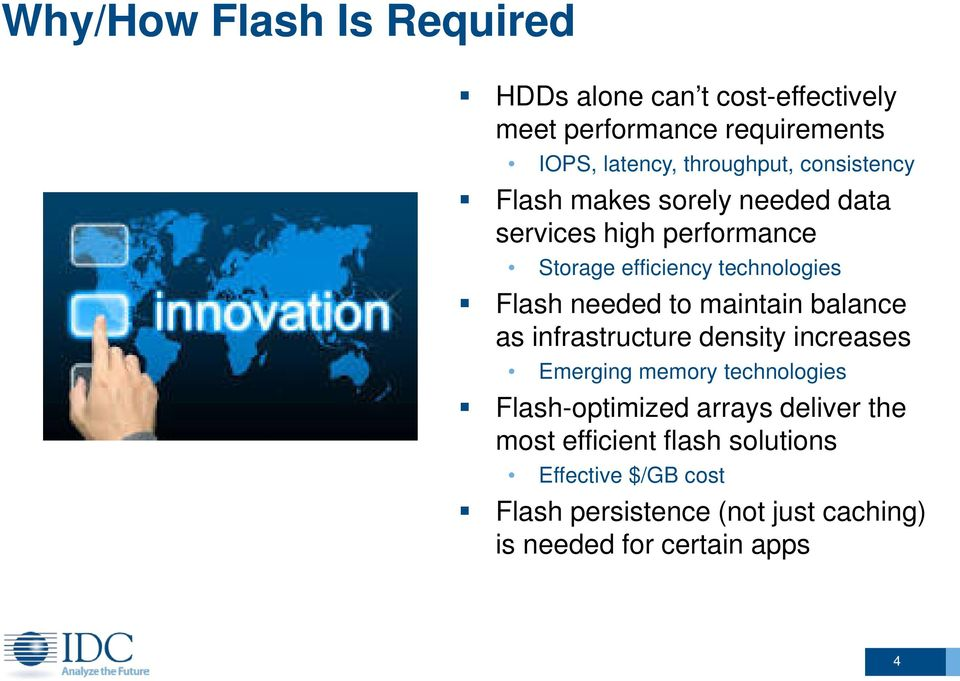 maintain balance as infrastructure density increases Emerging memory technologies Flash-optimized arrays deliver the