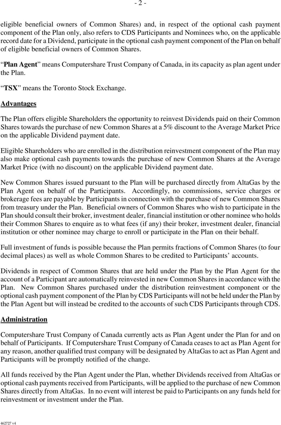 Plan Agent means Computershare Trust Company of Canada, in its capacity as plan agent under the Plan. TSX means the Toronto Stock Exchange.