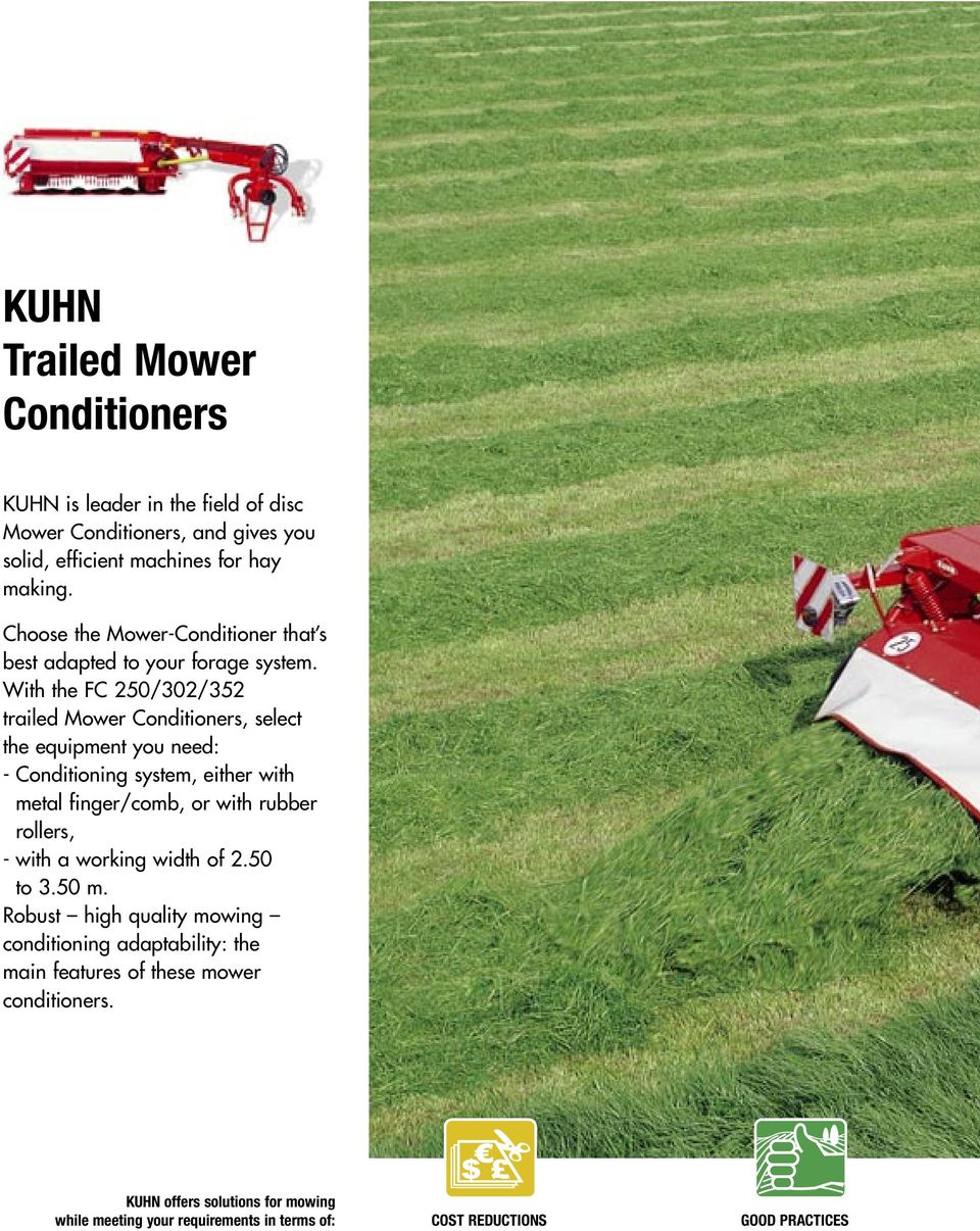 With the FC 250/302/352 trailed Mower Conditioners, select the equipment you