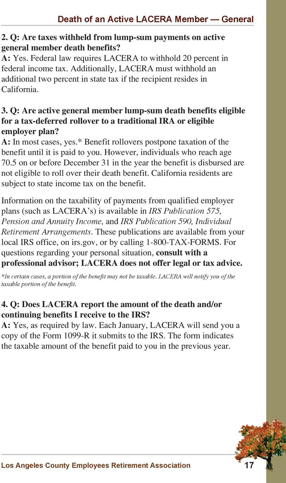 Q: Are active general member lump-sum death benefits eligible for a tax-deferred rollover to a traditional IRA or eligible employer plan? A: In most cases, yes.