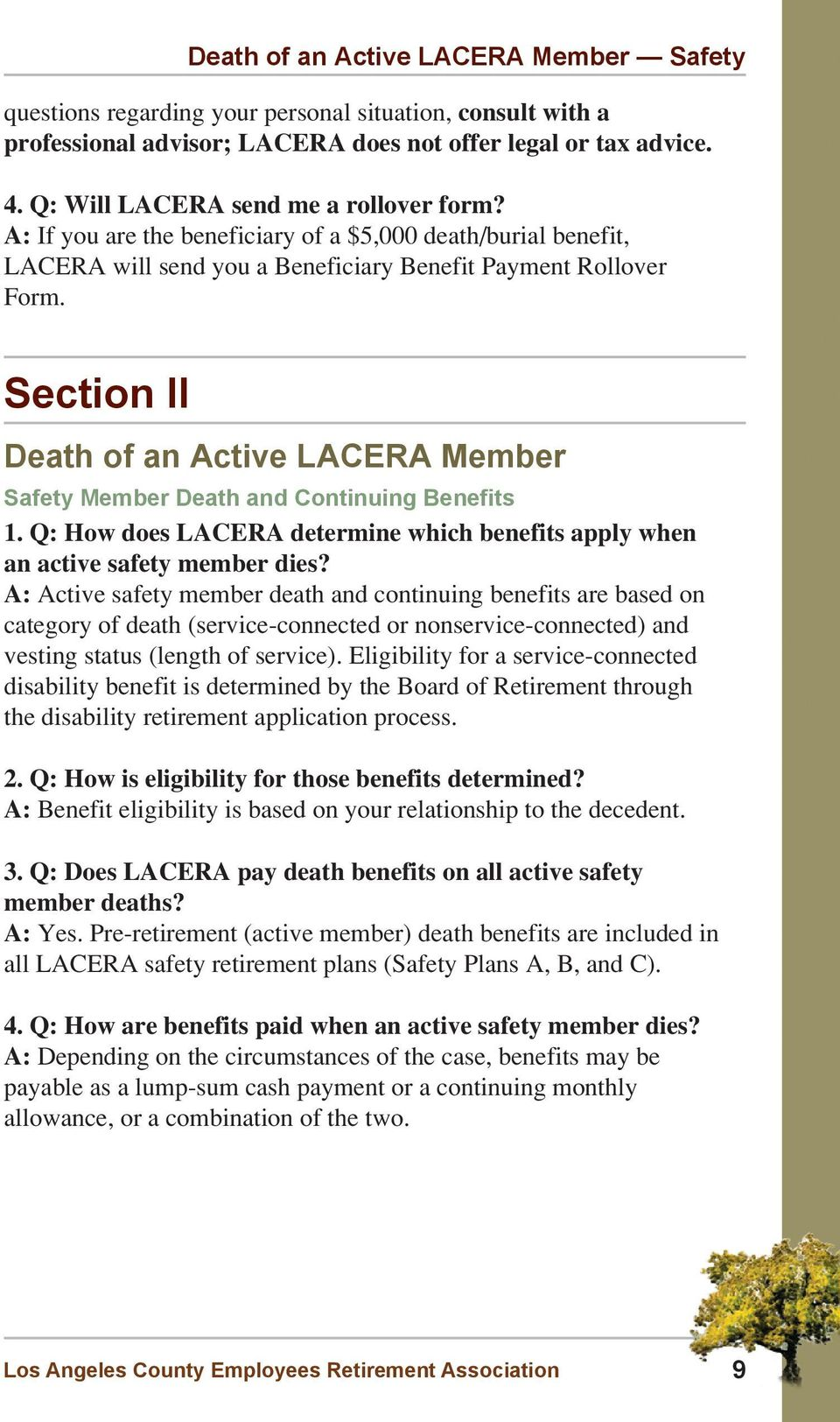 Section II Death of an Active LACERA Member Safety Member Death and Continuing Benefits 1. Q: How does LACERA determine which benefits apply when an active safety member dies?