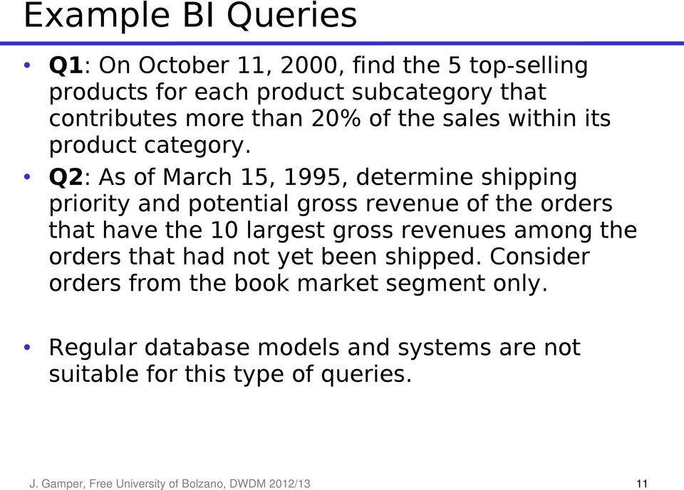 Q2: As of March 15, 1995, determine shipping priority and potential gross revenue of the orders that have the 10 largest gross revenues