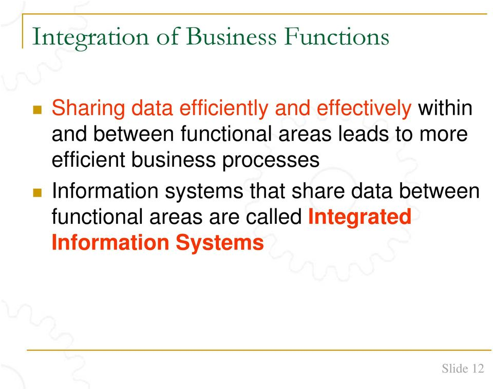 efficient business processes Information systems that share data
