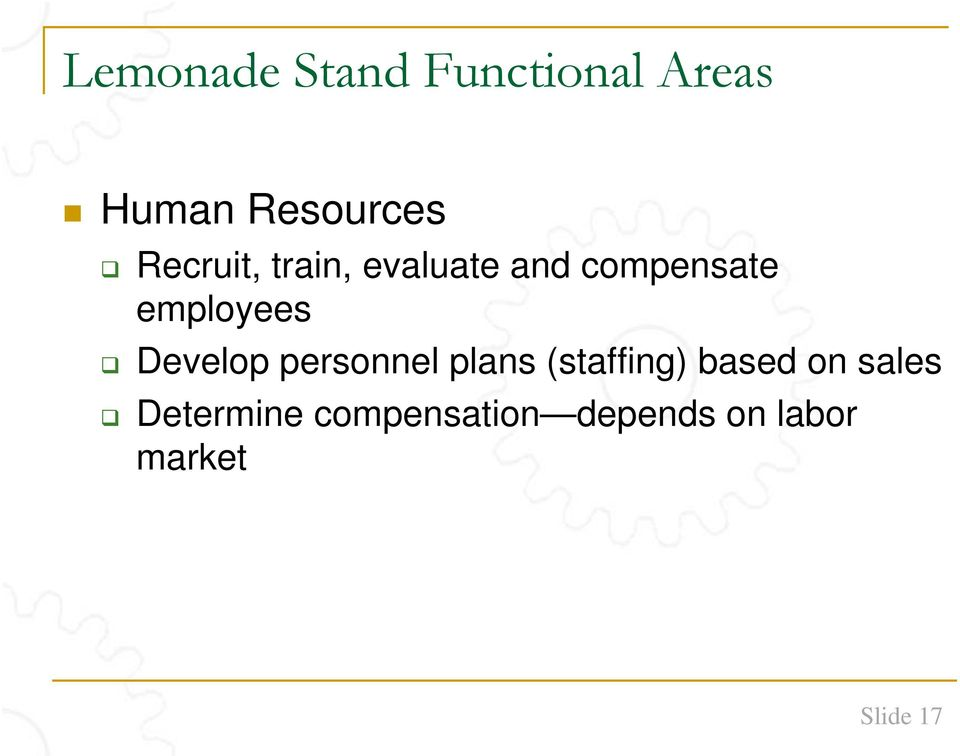 Develop personnel plans (staffing) based on sales