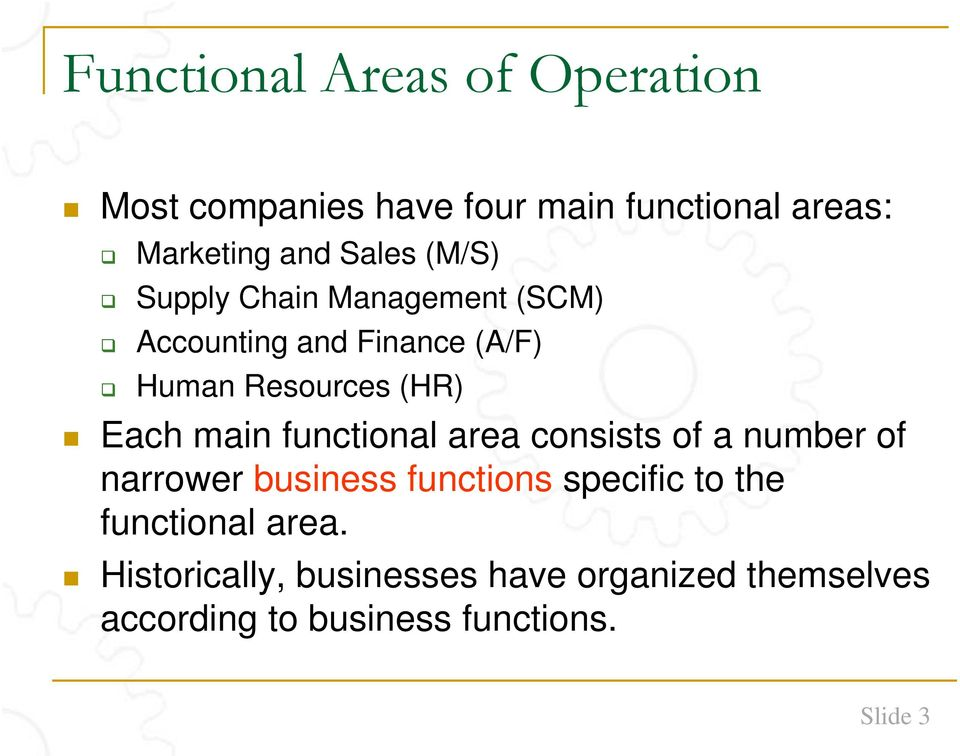main functional area consists of a number of narrower business functions specific to the