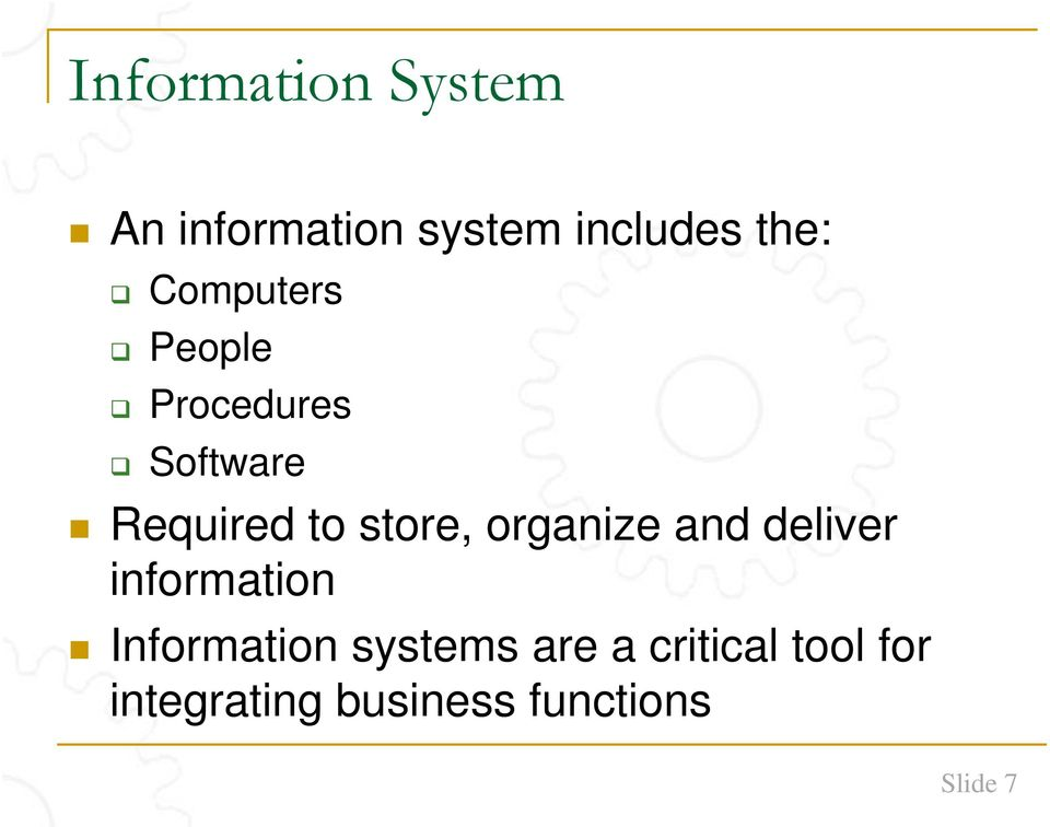 organize and deliver information Information systems are