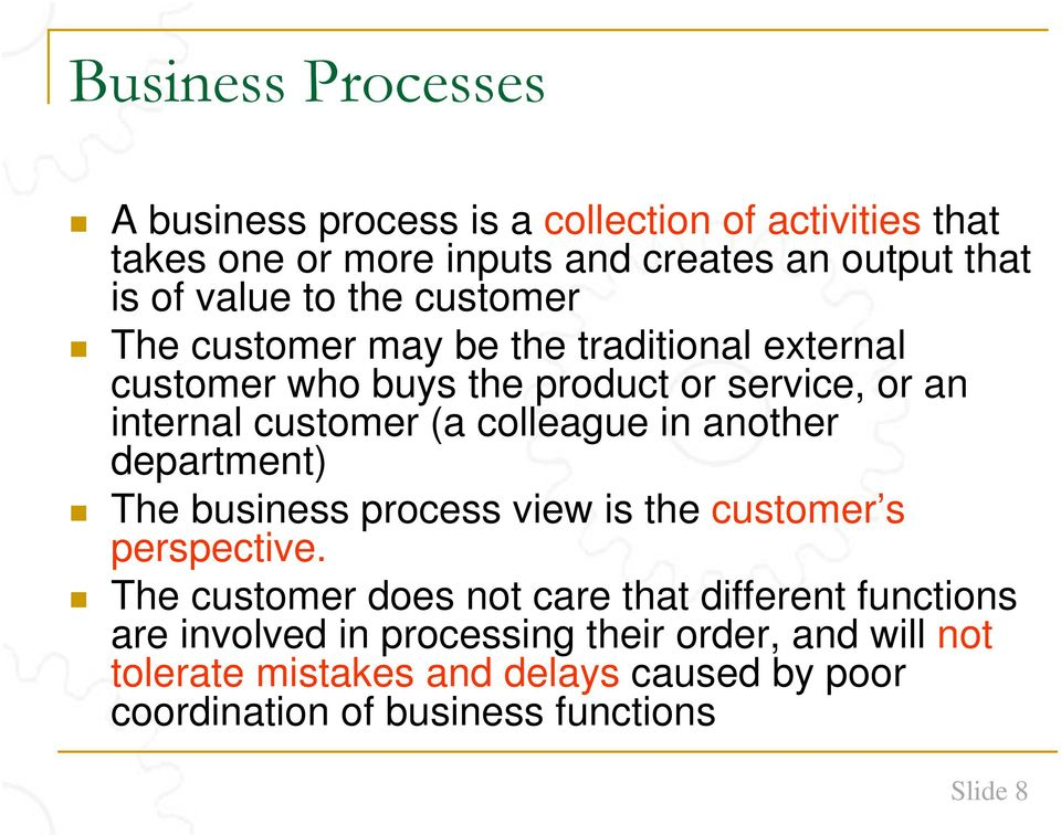 colleague in another department) The business process view is the customer s perspective.