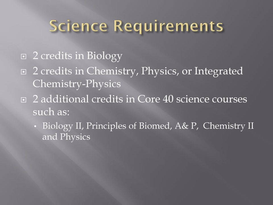 additional credits in Core 40 science courses such