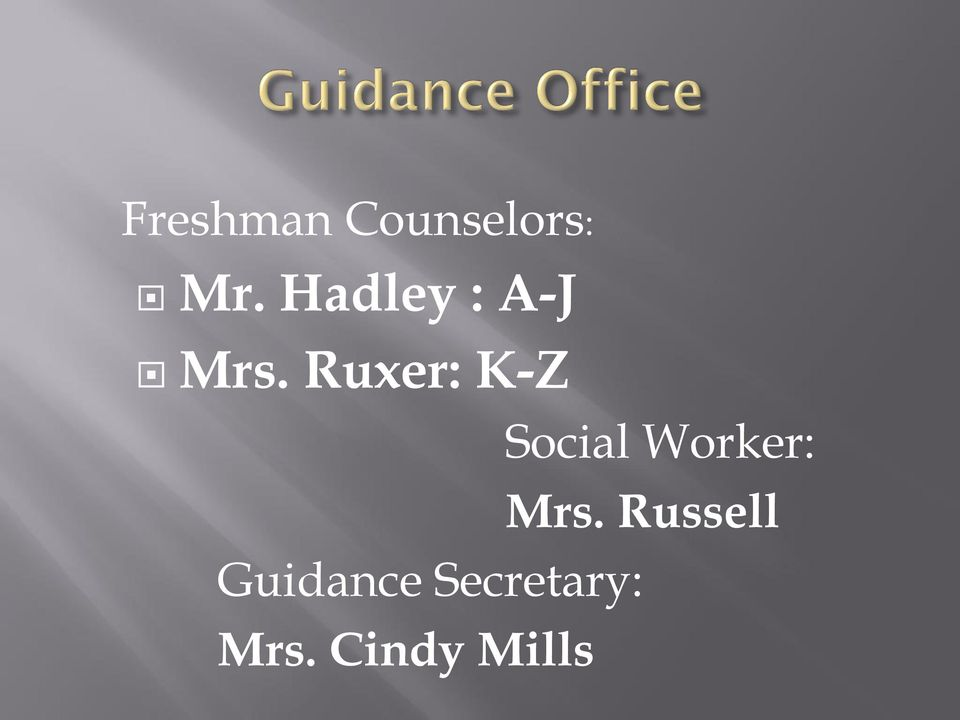 Ruxer: K-Z Social Worker: Mrs.