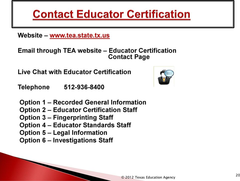 Educator Certification Telephone 512-936-8400 Option 1 Recorded General Information