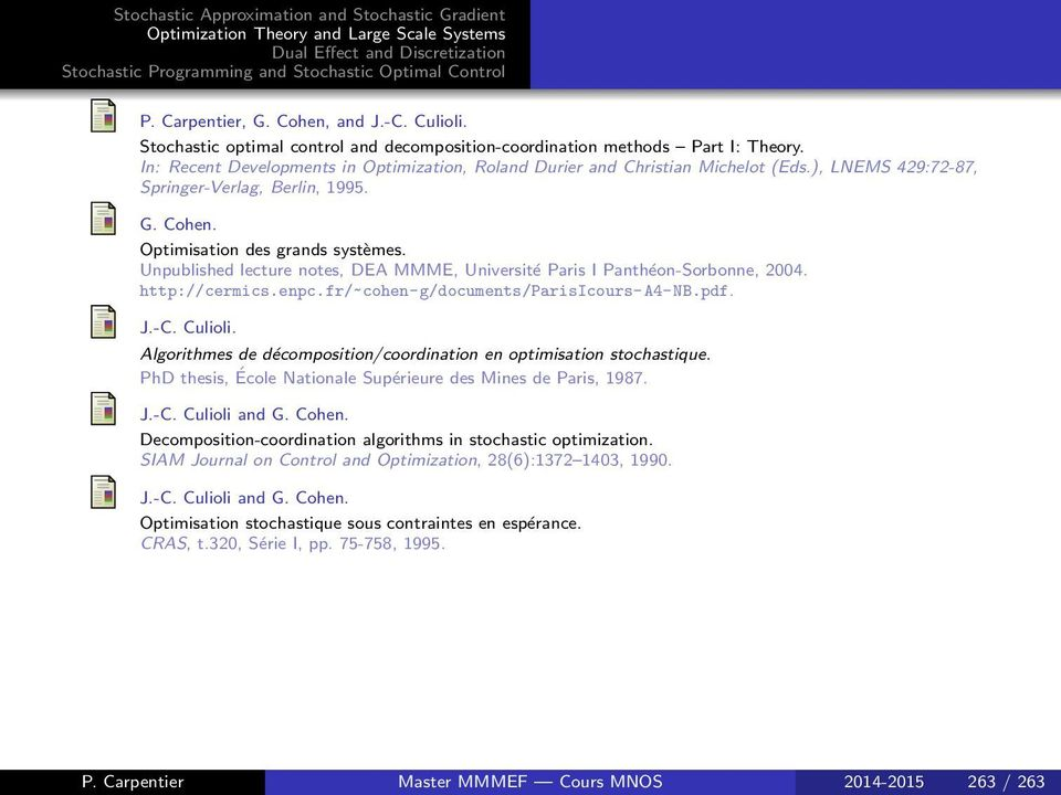 Unpublished lecture notes, DEA MMME, Université Paris I Panthéon-Sorbonne, 2004. http://cermics.enpc.fr/~cohen-g/documents/parisicours-a4-nb.pdf. J.-C. Culioli.