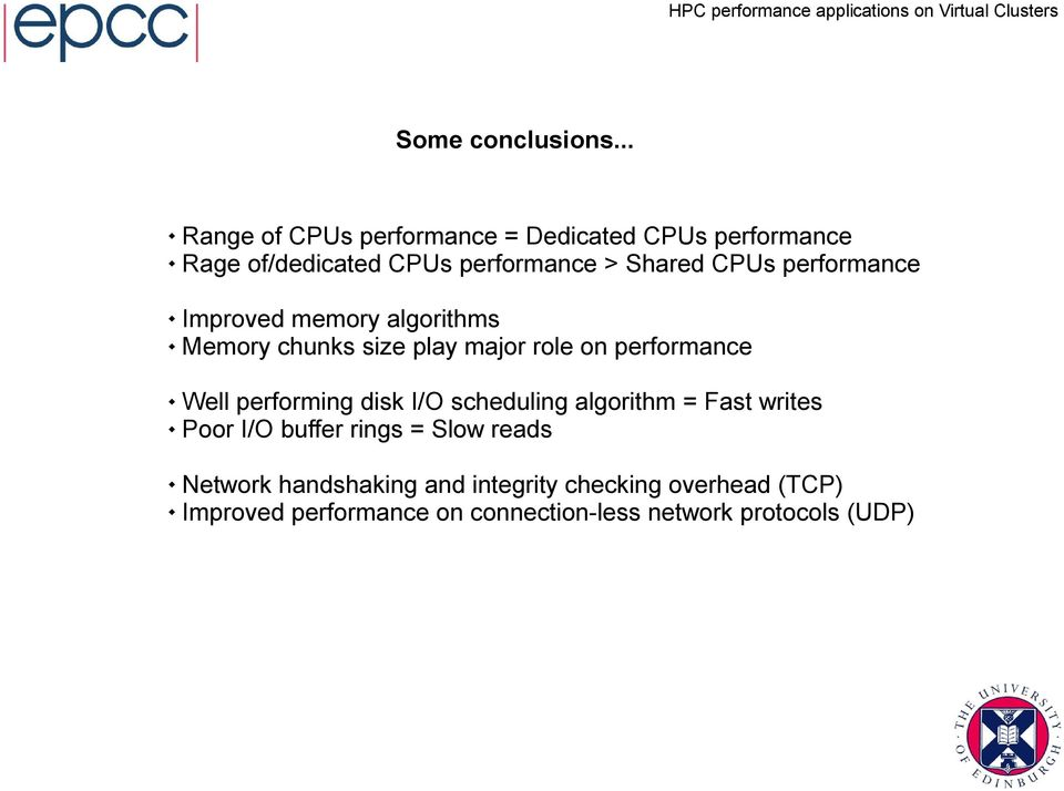 performance Improved memory algorithms Memory chunks size play major role on performance Well performing