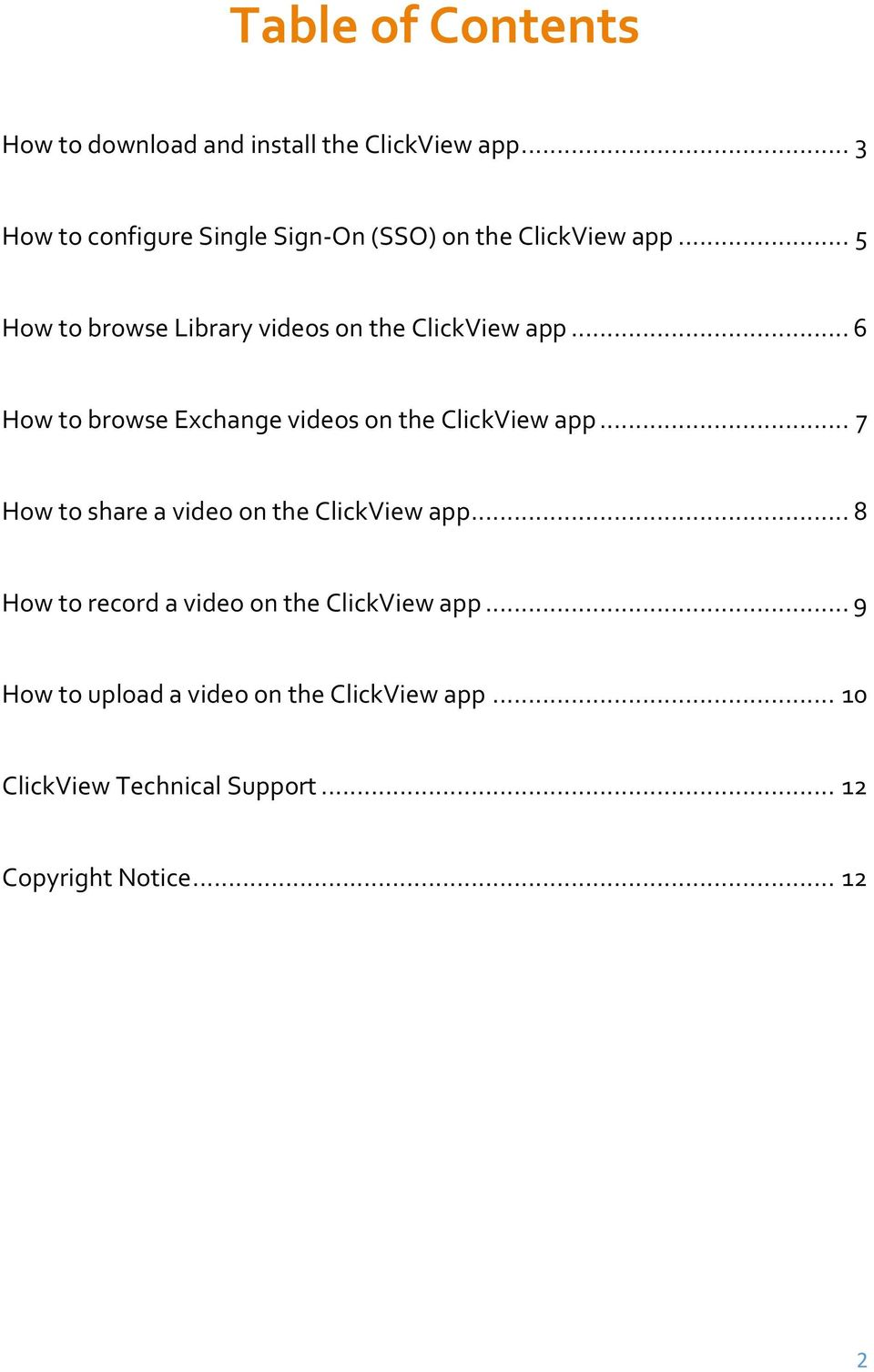 .. 5 How to browse Library videos on the ClickView app... 6 How to browse Exchange videos on the ClickView app.