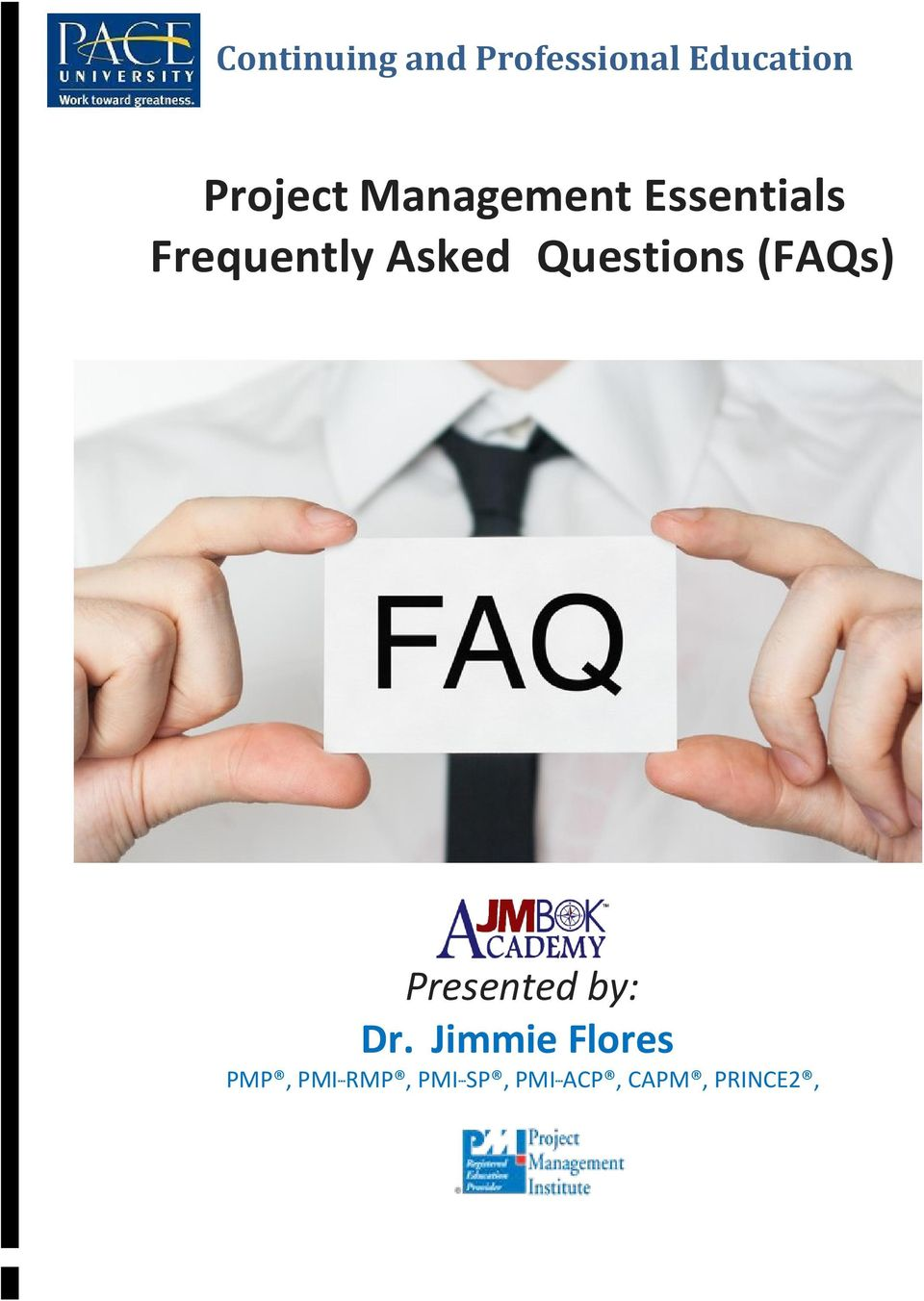 Questions (FAQs) Presented by: Dr.