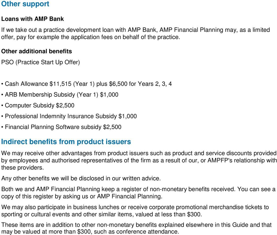 Other additional benefits PSO (Practice Start Up Offer) Cash Allowance $11,515 (Year 1) plus $6,500 for Years 2, 3, 4 ARB Membership Subsidy (Year 1) $1,000 Computer Subsidy $2,500 Professional