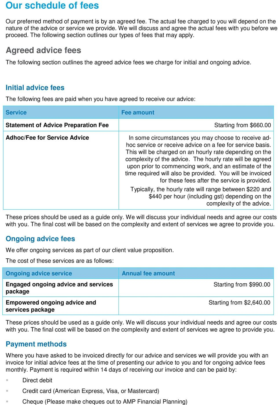 Agreed advice fees The following section outlines the agreed advice fees we charge for initial and ongoing advice.