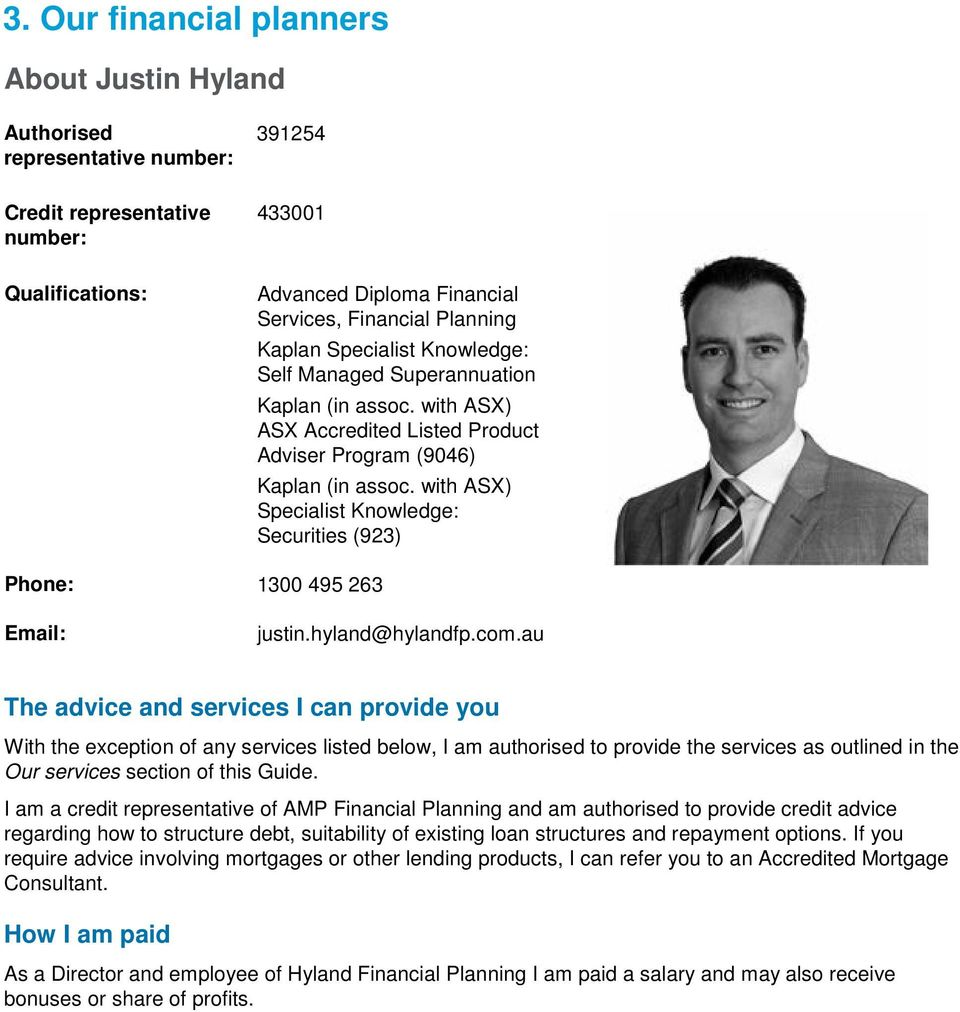 with ASX) Specialist Knowledge: Securities (923) Phone: 1300 495 263 Email: justin.hyland@hylandfp.com.