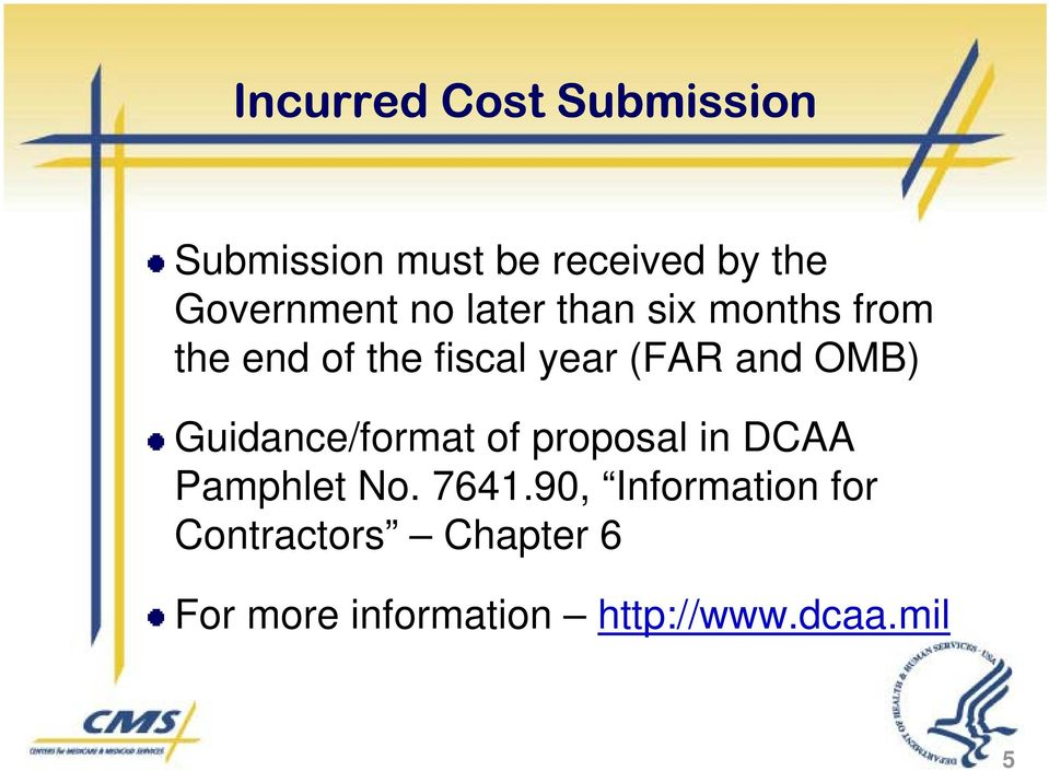(FAR and OMB) Guidance/format of proposal in DCAA Pamphlet No. 7641.