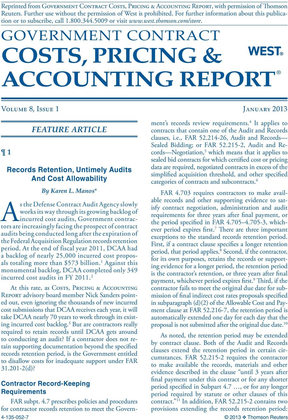 Government Contract Costs, Pricing & Accounting Report Volume 8, Issue 1 January 2013 FEATURE ARTICLE Records Retention, Untimely Audits And Cost Allowability By Karen L.